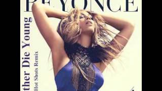 Beyonce feat. Hot Shots - Rather Die Young (Remix) +Link