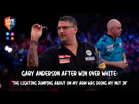 """Gary Anderson after win over White: """"The lighting jumping about on my arm was doing my nut in"""""""