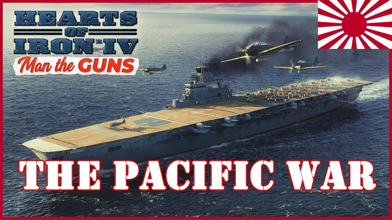 HOI4 The Pacific War   Hearts of Iron 4 Man the Guns   Japan Naval War  Gameplay Part 1