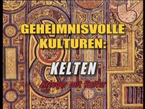 Geheimnisvolle Kulturen: Kelten - Krieger mit Kultur - Dokumentation - Deutsch