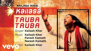 Tauba Tauba - Official Full Song | Kailasa| Kailash Kher