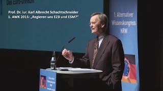 1. AWK 2015 - Prof. Schachtschneider - Regieren uns EZB und ESM? Das Eurounrecht thumbnail