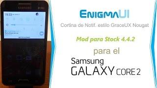 EnigmaUI Mod para el Galaxy Core 2 | Barra de notificaciones estilo GraceUX Nougat