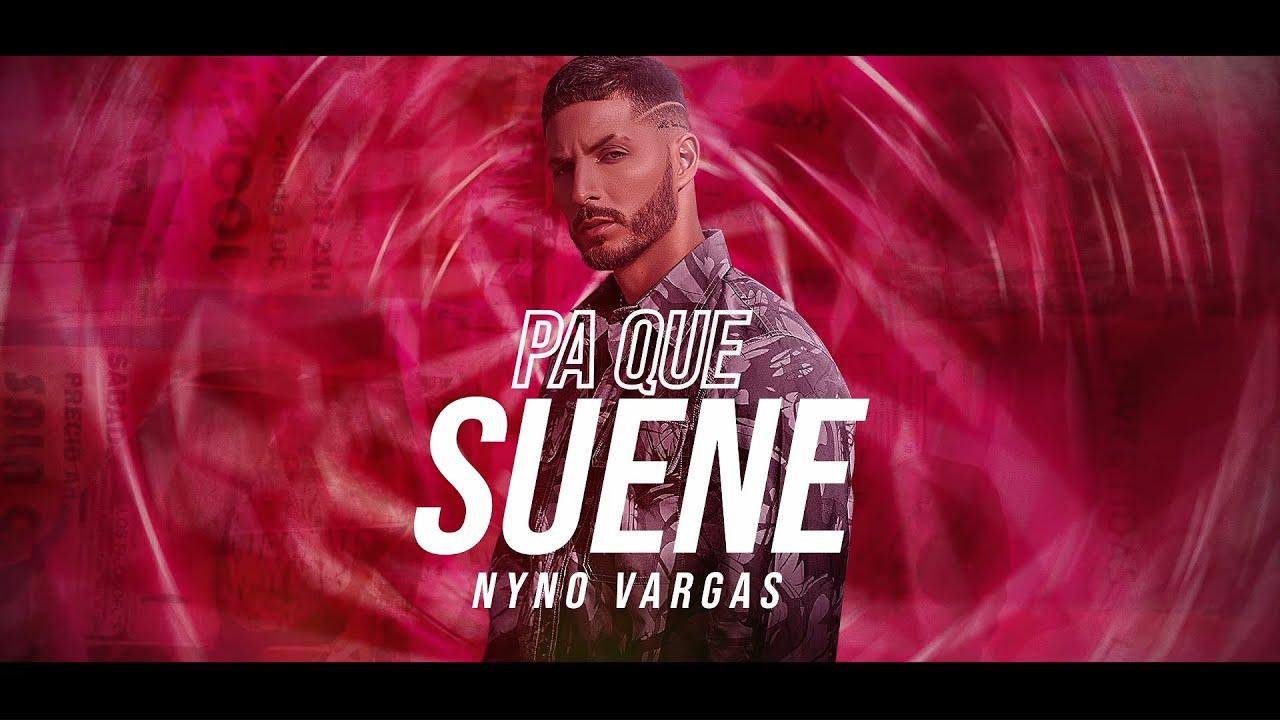 Nyno Vargas - Pa' que suene (Lyric Video Oficial)