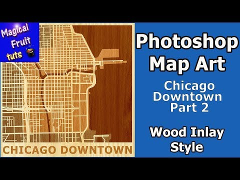 Photoshop Map Art Chicago Downtown  Part 2 Wood Inlay Style