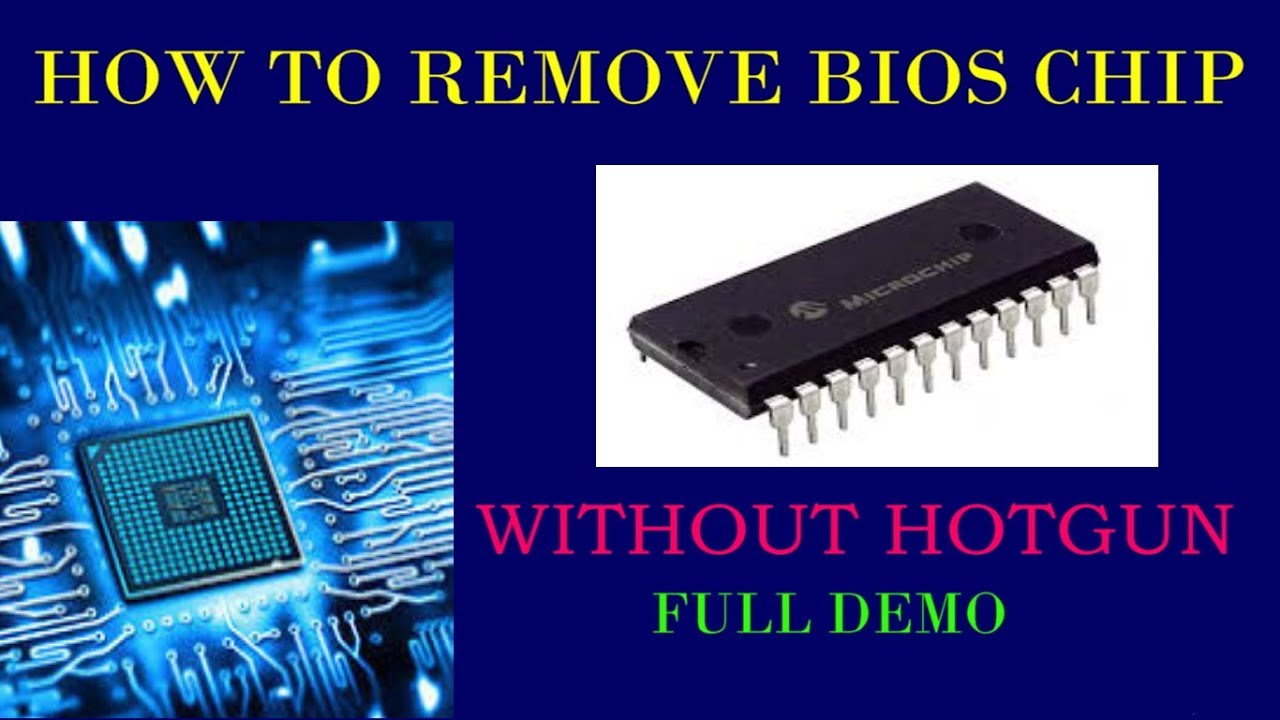 HOW TO REMOVE BIOS CHIP WITHOUT HOT GUN