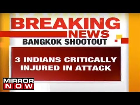 Indian tourists reported dead in a shootout in Bangkok