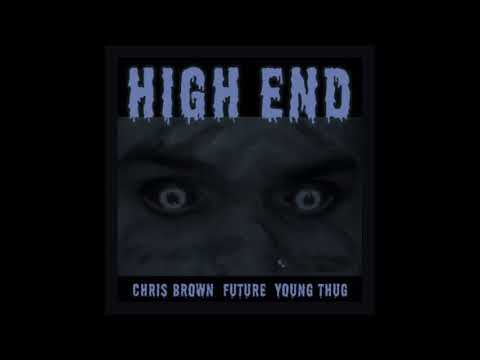 Chris Brown - High End ft  Future, Young Thug Slowed Down