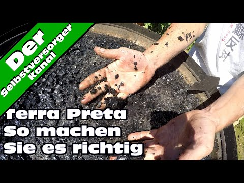 Terra Preta selbst herstellen. So machen Sie es richtig