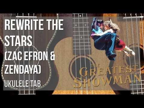 EASY Ukulele Tab: How to play Rewrite the Stars by Zac Efron & Zendaya