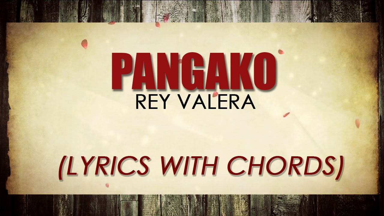 Rey Valera Pangako Official Lyric Video With Chords Youtube