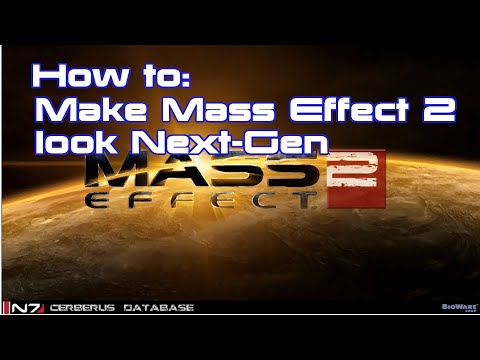 How to make Mass Effect 2 look new! ME2: Mods and Tweaks to make Mass Effect 2 look next gen! (PC)