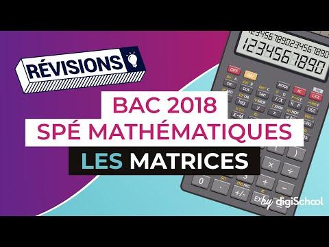 Bac 2018 - Révisions de Spé Maths en LIVE : Les matrices