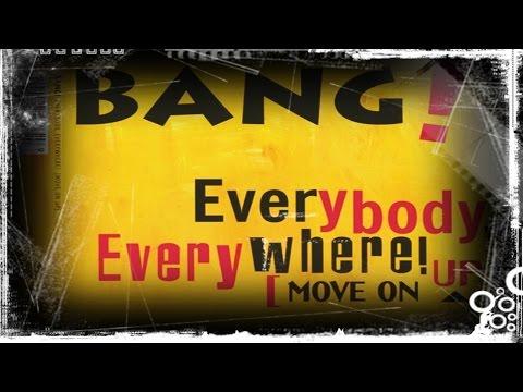 Bang! - Everybody, Everywhere! [Move On Up▲]