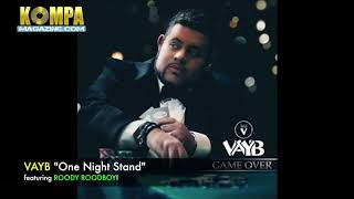 Download lagu VAYB featuring ROODY ROODBOY One Night Stand MP3