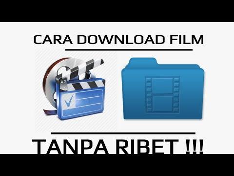 Cara Gampang Download Film Tanpa Ribet | 2015