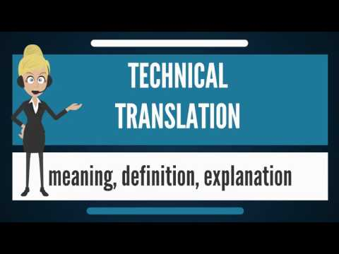 What is TECHNICAL TRANSLATION? What does TECHNICAL TRANSLATION mean? TECHNICAL TRANSLATION meaning