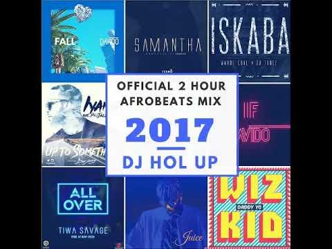 Afrobeats (2Hr) Mix 2017 Feat Tekno Runtown Davido Shatta Wale Wizkid Wande Coal