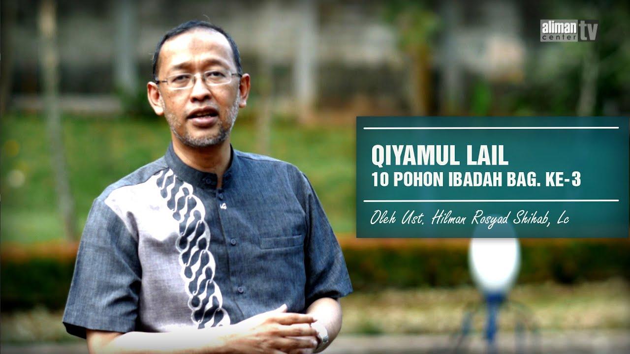 Qiyamul Lail Oleh Ust Hilman Rosyad Lc  Pohon Ibadah Ramadhan Bag Ke  Youtube