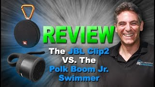 JBL Clip 2 Bluetooth Speaker verses the Polk Boom Jr. Swimmer