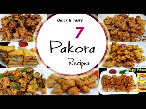 7 Quick & easy Pakora Recipes || Pakoda Recipes|| Snack & Ap