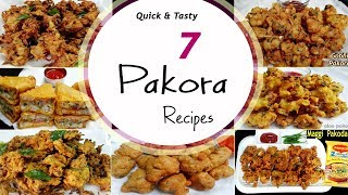 7 Quick & easy Pakora Recipes || Pakoda Recipes|| Snack & Appetizers