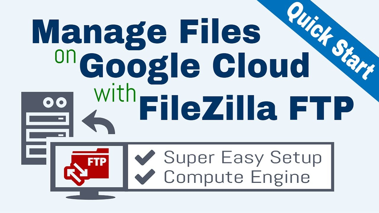 Google Cloud FTP Setup with FileZilla (Quick Start) – One