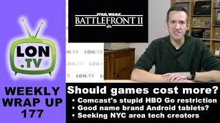 Weekly Wrapup 177: Battlefront II: Should Games Cost More? Comcast's Stupid HBO GO restrictions thumbnail