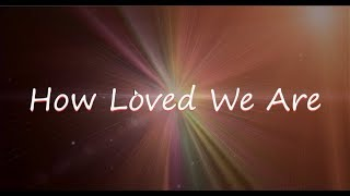 How Loved We Are  | 🙏 God Quotes