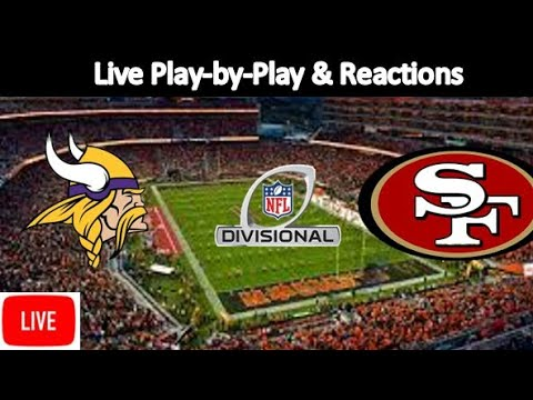 2019 NFC Divisional | Minnesota Vikings Vs. San Francisco 49ers Live Stream Play-by-Play, Reaction