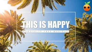 This is Happy - Background Music | Royalty Free Music | Stock Music | Instrumental | Kids | Relax