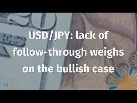 USD/JPY: lack of follow-through weighs on the bullish case