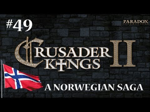 Crusader Kings 2: Part 49: Creating an Empire