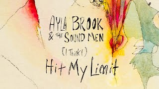 Ayla Brook & The Sound Men - (I Think I) Hit My Limit [Official Video]