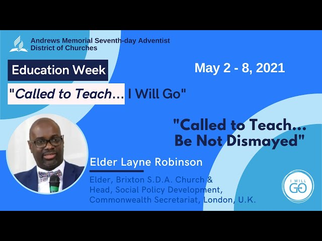 Education Week || Called to Teach || Be Not Dismayed || Elder Layne Robinson || May 5, 2021