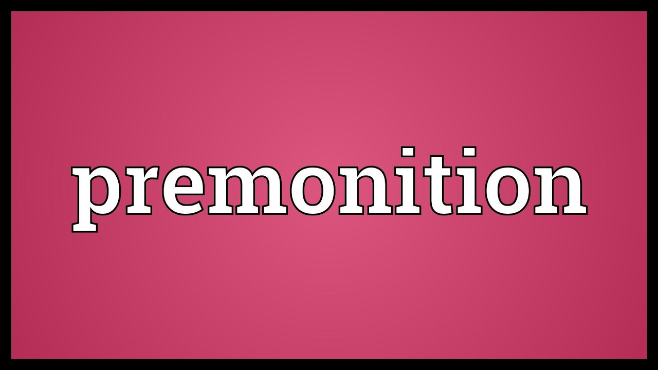 Premonition Meaning - YouTube