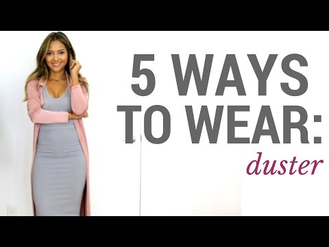 5 Ways To Wear: The Duster   Outfit Ideas + Lookbook + How To Style