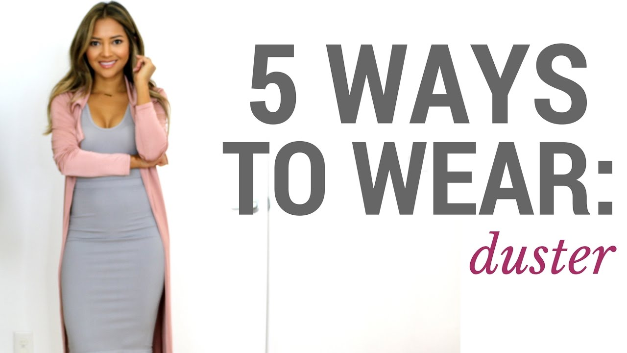 c119b2c1017b 5 Ways To Wear: The Duster | Outfit Ideas + Lookbook + How To Style ...