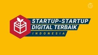Startup - Startup Digital Terbaik Indonesia #UntukIndonesia