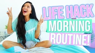 My Morning Routine: LIFE HACK EDITION! 2016!