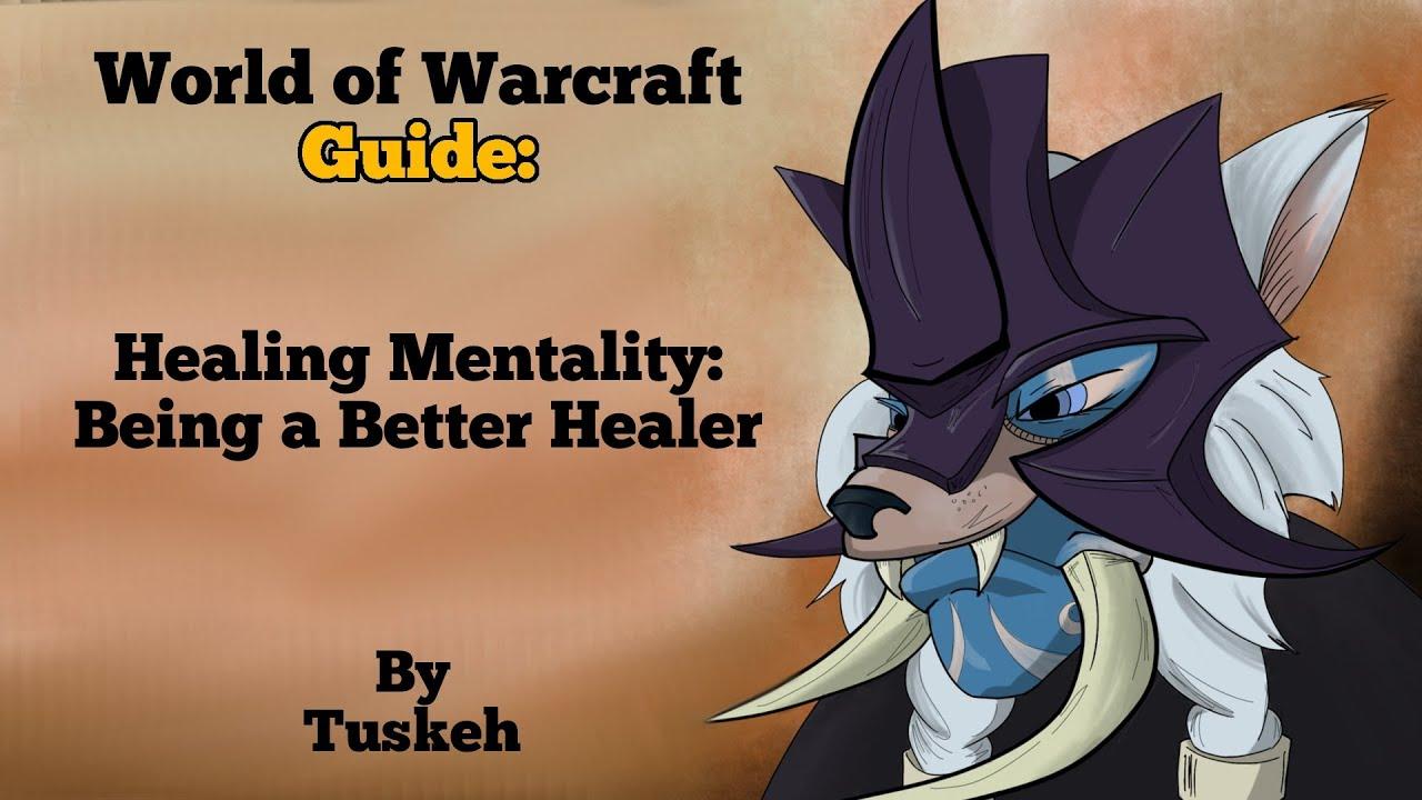 WoW: Healing Mentality: Being a Better Healer