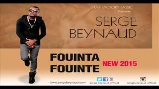 Serge beynaud fouinta fouite (new audio) 2015