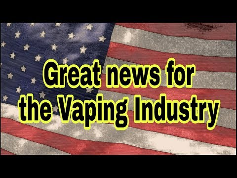 Huge News with the FDA and Vaping