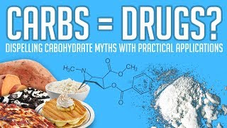 Carbs = Drugs? | Dispelling Carbohydrate Myths with Practical Applications