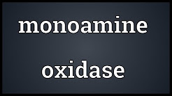 Monoamine oxidase Meaning