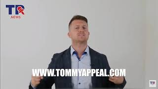 If you're watching this, Tommy Robinson