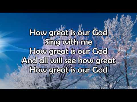 How Great Is Our God  Lyric  HD