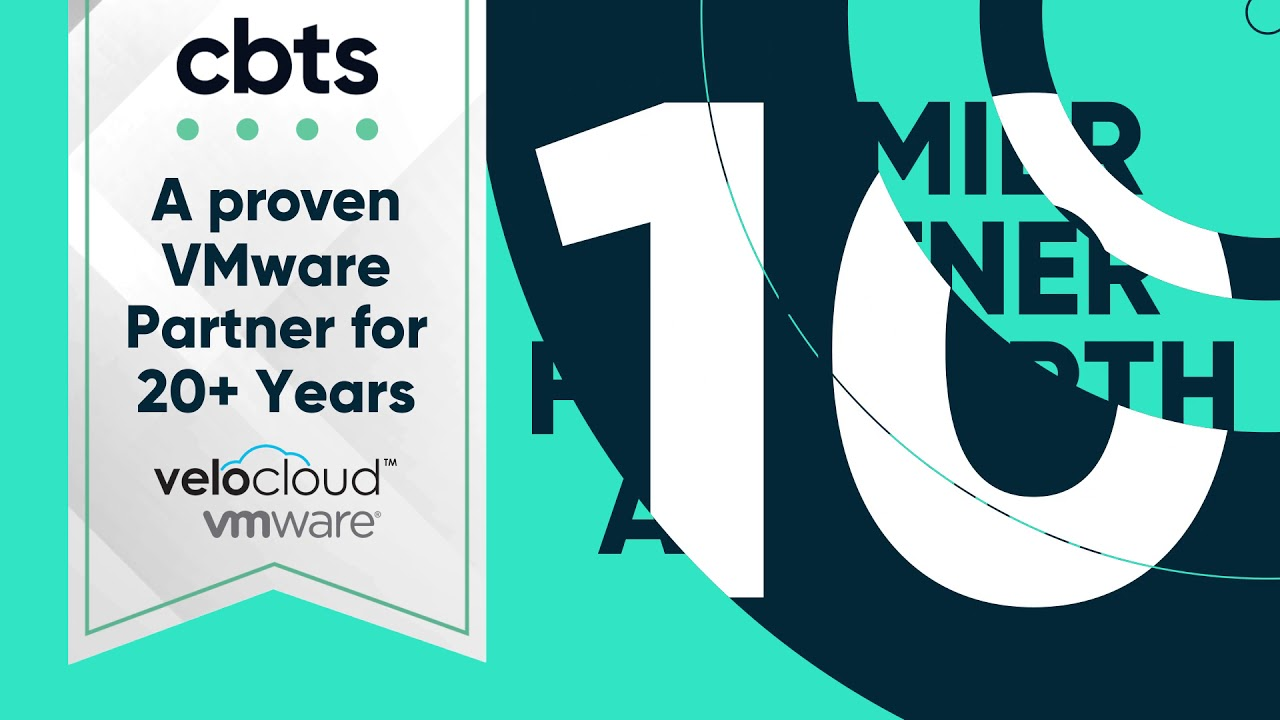 CBTS - a Proven VMware/VeloCloud Partner for 20+ Years