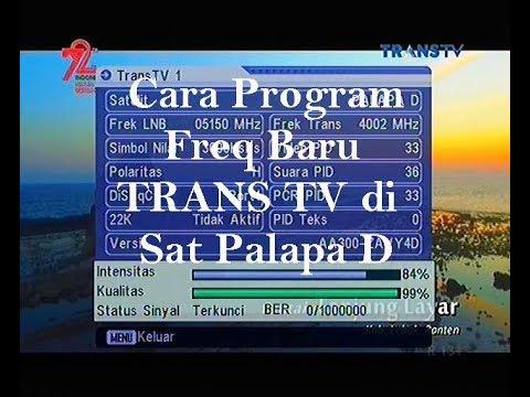 Cara Program Freq Baru TRANS TV di Sat Palapa D (update no signal)
