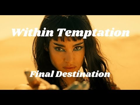 Within Temptation - Final Destination (Unofficial Video HD) The Mummy